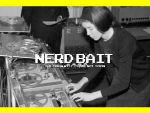Nerd Bait.... Stay tuned... The Show Will Commence Soon